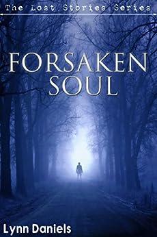 Forsaken Soul (The Lost Stories Book 4) by [Daniels, Lynn]