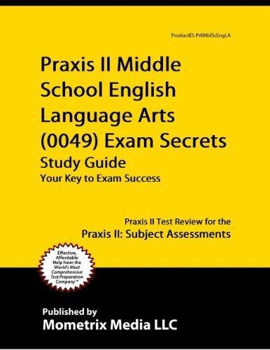 Praxis II Middle School: English Language Arts (0049) Exam Secrets ...