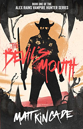 The devils mouth alex rains vampire hunter book 1 kindle the devils mouth alex rains vampire hunter book 1 by kincade fandeluxe Document