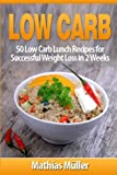 Low Carb Recipes: 50 Low Carb Lunch Recipes for Successful Weight Loss in 2 Weeks (Volume 2)