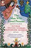 The Man Who Loved Presents, Alison Campbell, Caroline Hallett, Jenny Palmer, Marijke Woolsey, 0704342898