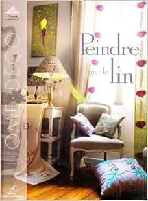 peindre sur le lin florence melocco 9782841675821 books. Black Bedroom Furniture Sets. Home Design Ideas