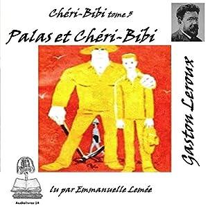 Palas et Chéri-Bibi (Chéri-Bibi 3)   Livre audio