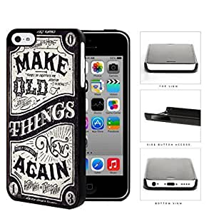 Make Old Things New Again Western Script Hard Plastic Snap On Cell Phone Case Apple iPhone 5c