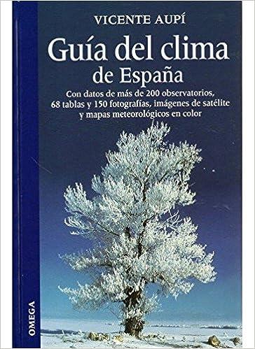 GUIA DEL CLIMA DE ESPAÑA GUIAS DEL NATURALISTA-ASTRONOMÍA-METEOROLOGÍA: Amazon.es: AUPI ROYO, VICENTE: Libros