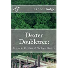 Dexter Doubletree: The Case of The Brass Monkey (Dime Novel Publications) (Volume 2)