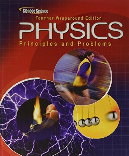 Physics: Principles and Problems, Teacher Wraparound Edition