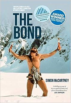 Descargar The Bond: Two Epic Climbs In Alaska And A Lifetime's Connection Between Climbers Epub Gratis