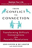 img - for From Conflict to Connection: Transforming Difficult Conversations into Peaceful Resolutions (A Guide to Removing Barriers to Communication) book / textbook / text book