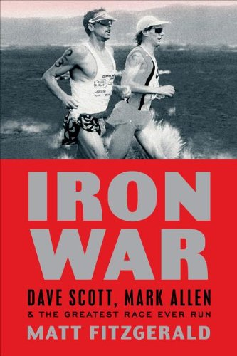 Iron War: Dave Scott; Mark Allen; & the Greatest Race Ever Run