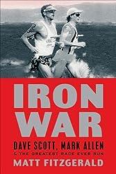 Iron War: Dave Scott, Mark Allen, and the Greatest Race Ever Run