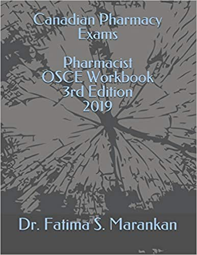 Canadian Pharmacy Exams - Pharmacist OSCE Workbook 3rd Edition 2019