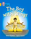 Collins Big Cat — The Boy With Wings: Gold/Band 09