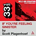 Belle and Sebastian's 'If You're Feeling Sinister' (33 1/3 Series) Audiobook by Scott Plagenhoef Narrated by Kevin T. Collins
