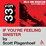Belle and Sebastian's 'If You're Feeling Sinister' (33 1/3 Series) | Scott Plagenhoef