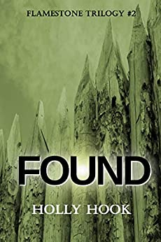 Found (#2 Flamestone Trilogy) by [Holly Hook]