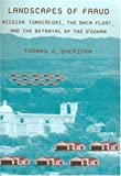 img - for Landscapes of Fraud: Mission Tumac cori, the Baca Float, and the Betrayal of the O odham (La Frontera: People and Their Environments in the US-Mexico Borderlands) book / textbook / text book