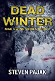 Dead Winter (Mad Swine Book 2) (Mad Swine Series)