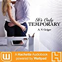 It's Only Temporary Audiobook by A. V. Geiger Narrated by Jeannie Tirado