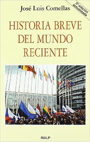 Historia breve del mundo reciente (Bolsillo): Amazon.es: Comellas García-Llera, José Luis: Libros