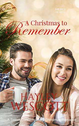 A Christmas To Remember.A Christmas To Remember A Sweet Contemporary Christmas Romance Hero Hearts Book 9