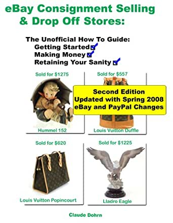 Amazon Com Ebay Consignment Selling Business Drop Off Stores The Unofficial Guide Ebook Dohrn Claude Kindle Store