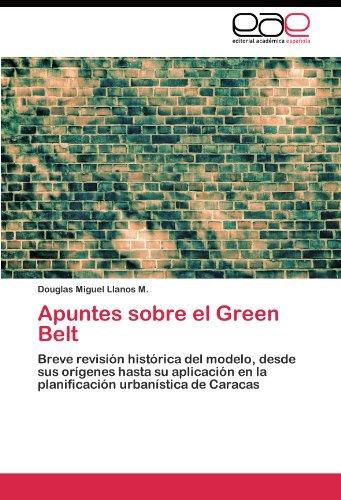 Descargar Libro Apuntes Sobre El Green Belt Llanos M. Douglas Miguel