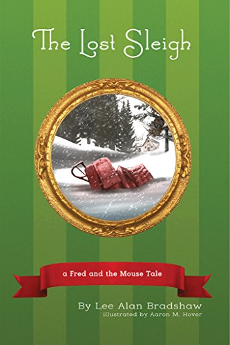 The Lost Sleigh (Fred and the Mouse Book 1) - Mouse Sleigh