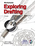 Exploring Drafting Worksheets, John R. Walker, Bernard D. Mathis, 1605254061
