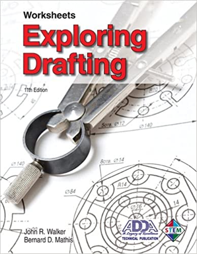 Exploring Drafting - Worksheets: John R. Walker, Bernard D. Mathis ...