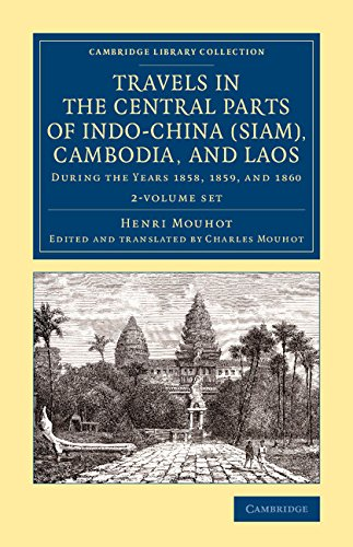 Travels in the Central Parts of Indo-China (Siam), Cambodia, and Laos: During the Years 1858, 1859, and 1860 (Cambridge Library Collection - East and South-East Asian History) (French Edition) PDF