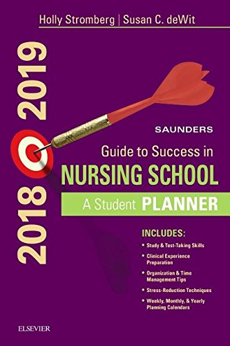 Saunders Guide to Success in Nursing School, 2018-2019: A Student Planner, 14e