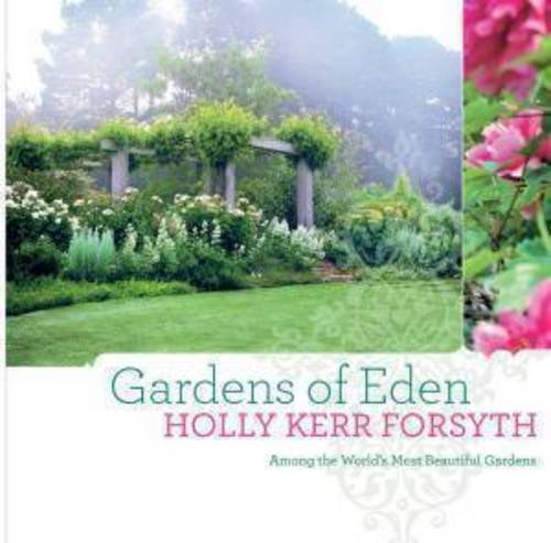 Download Gardens of Eden: Among the World's Most Beautiful Gardens ebook
