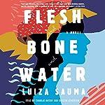 Flesh and Bone and Water: A Novel | Luiza Sauma