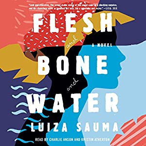 Flesh and Bone and Water Audiobook