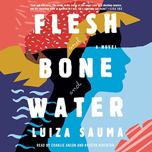 Flesh and Bone and Water: A Novel Audiobook [Free Download by Trial] thumbnail