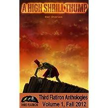 A High Shrill Thump: War Stories (Third Flatiron Anthologies Book 2)