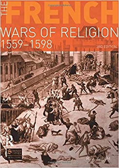 Book The French Wars of Religion 1559-1598 (Seminar Studies In History)
