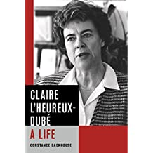 Claire L'Heureux-Dubé: A Life (Law and Society)