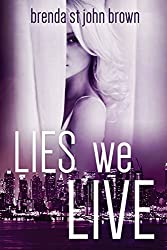 Lies We Live: A Story of Romance and Revenge (The Truth Series Book 1)