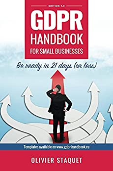 GDPR Handbook for small businesses: Be ready in 21 days (or less) by [Staquet, Olivier]