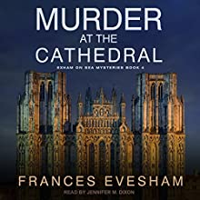 Murder at the Cathedral: Exham on Sea Mysteries, Book 4 Audiobook by Frances Evesham Narrated by Jennifer M. Dixon