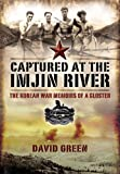 Captured at the Imjin River, David Green, 1848846533