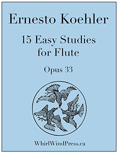 Ernesto Kohler: 15 Easy Studies for the Flute (15 Flute Etudes) Opus 33