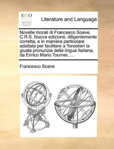 Novelle morali di Francesco Soave, C.R.S. Nuova edizione, diligentemente corretta, e in maniera particolare adattata per facilitare a