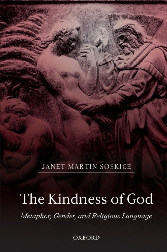 The Kindness of God: Metaphor, Gender, and Religious Language by Oxford University Press USA