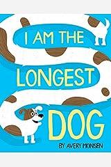 I Am the Longest Dog Hardcover