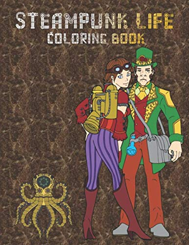 Historical Halloween Costumes Diy (Steampunk Life Coloring Book: Retrofuturistic Coloring Pages to Color | Easy to Intricate Designs | Fashion | Animals |)