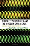 img - for Digital Technologies and the Museum Experience: Handheld Guides and Other Media book / textbook / text book
