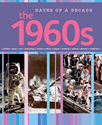 Dates of a Decade: The 1960s